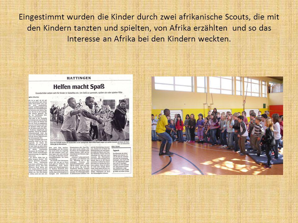 Eingestimmt wurden die Kinder durch zwei afrikanische Scouts, die mit den Kindern tanzten und spielten, von Afrika erzählten und so das Interesse an A