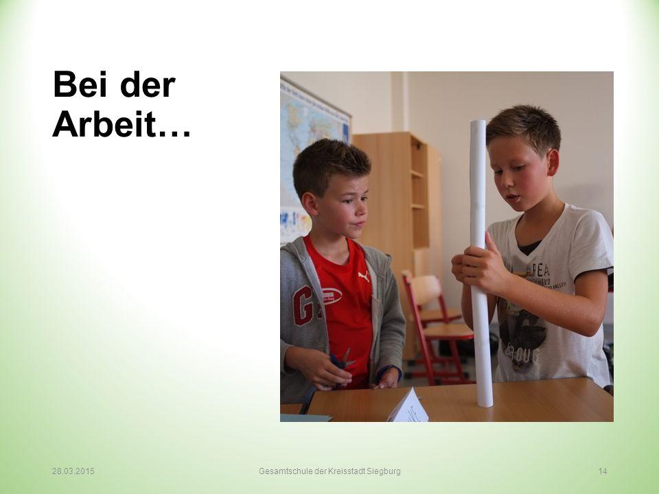Bei der Arbeit… 28.03.2015Gesamtschule der Kreisstadt Siegburg 14