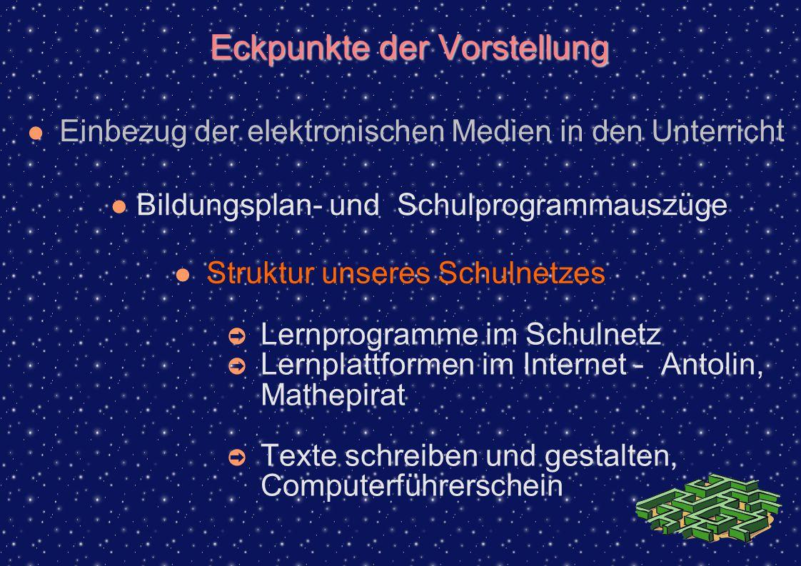 Eckpunkte der Vorstellung ➲ Lernprogramme im Schulnetz ➲ Lernplattformen im Internet - Antolin, Mathepirat ➲ Texte schreiben und gestalten, Computerfü
