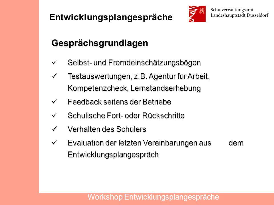 Entwicklungsplangespräche Gesprächsgrundlagen Workshop Entwicklungsplangespräche Selbst- und Fremdeinschätzungsbögen Selbst- und Fremdeinschätzungsbögen Testauswertungen, z.B.