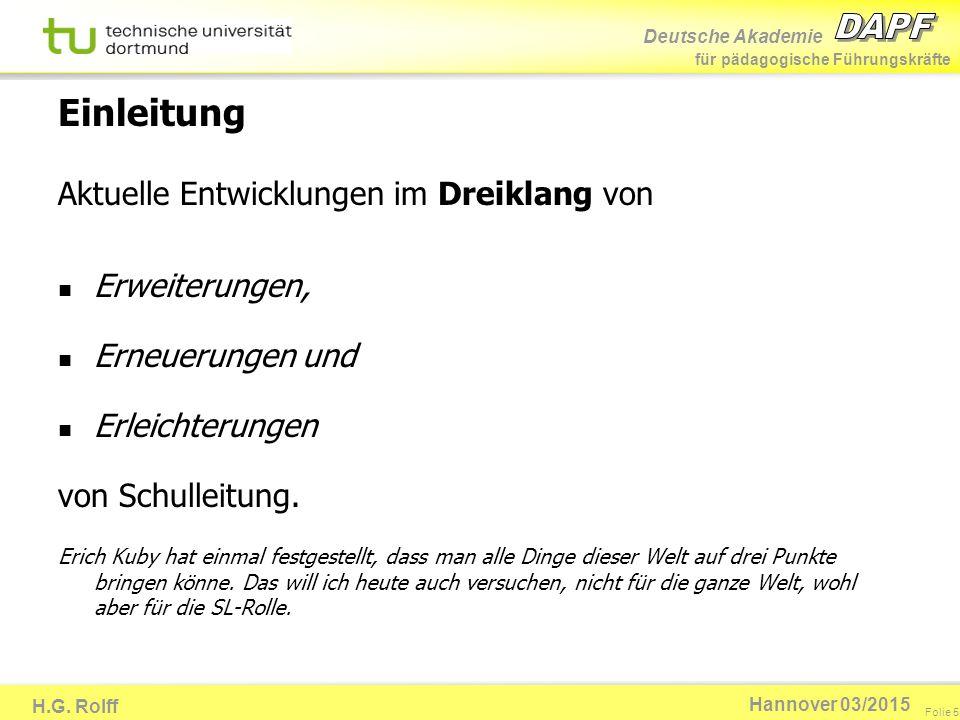 Deutsche Akademie für pädagogische Führungskräfte H.G. Rolff Folie 5 Hannover 03/2015 Einleitung Aktuelle Entwicklungen im Dreiklang von Erweiterungen