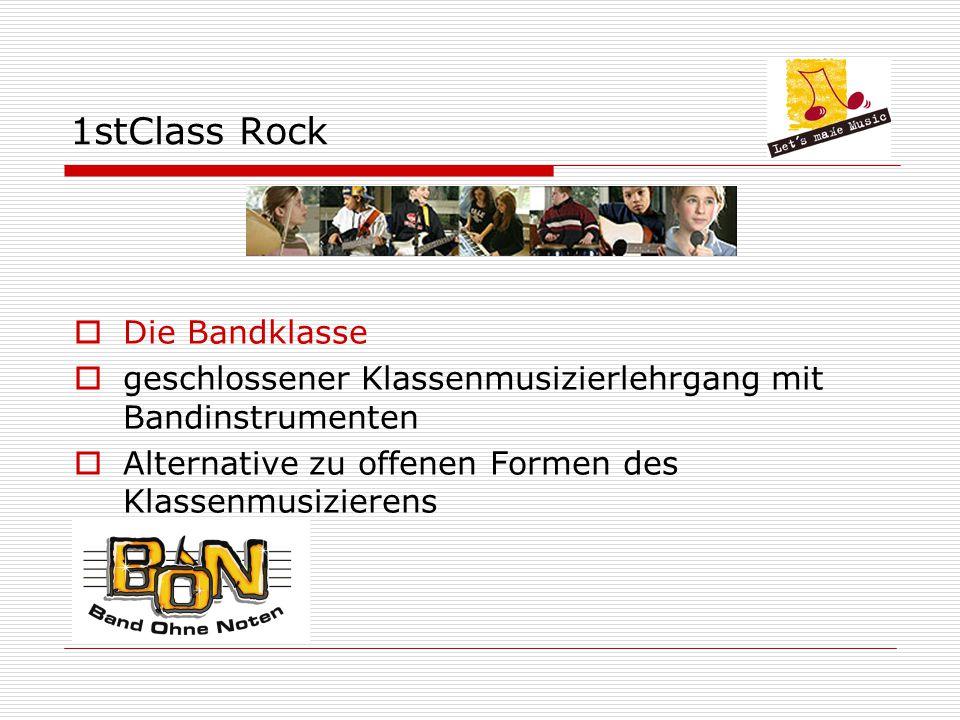 1stClass Rock  Die Bandklasse  geschlossener Klassenmusizierlehrgang mit Bandinstrumenten  Alternative zu offenen Formen des Klassenmusizierens