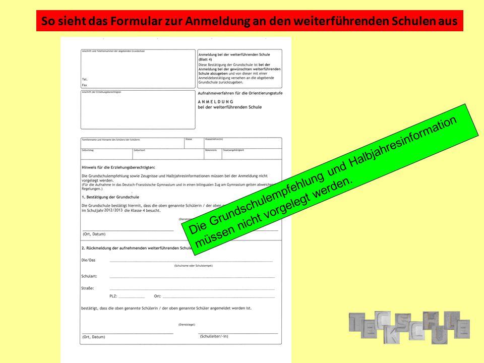 So sieht das Formular zur Anmeldung an den weiterführenden Schulen aus Die Grundschulempfehlung und Halbjahresinformation müssen nicht vorgelegt werde