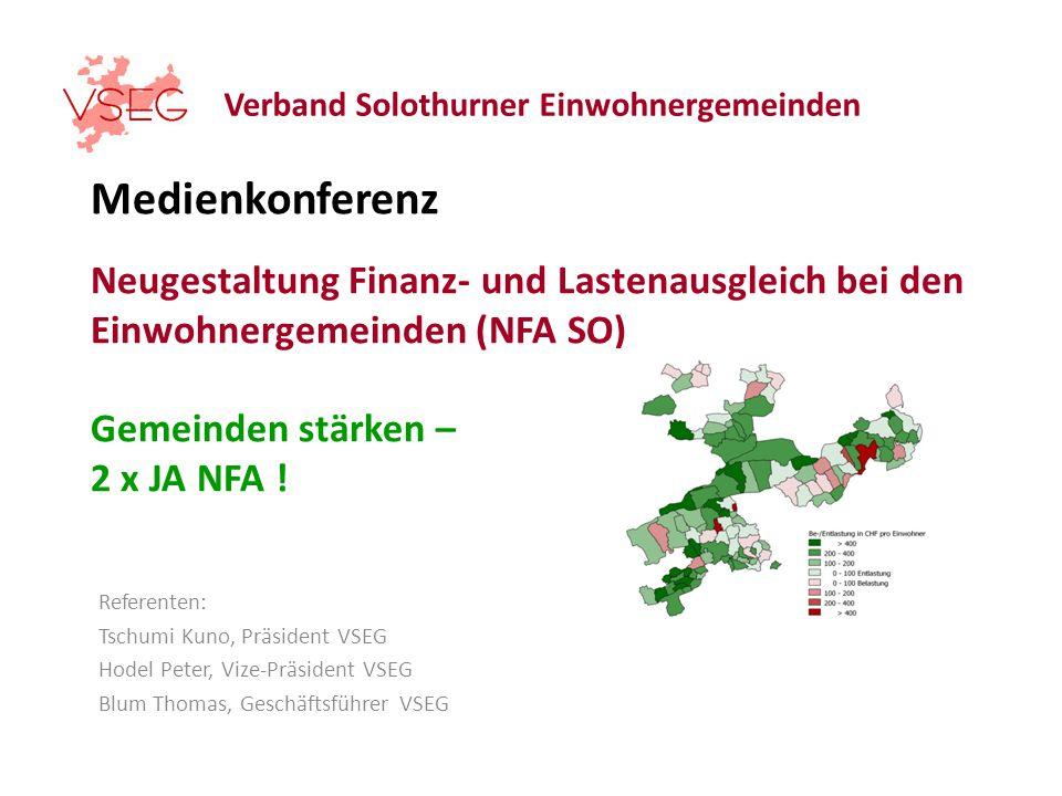 Verband Solothurner Einwohnergemeinden Medienkonferenz Neugestaltung Finanz- und Lastenausgleich bei den Einwohnergemeinden (NFA SO) Gemeinden stärken – 2 x JA NFA .