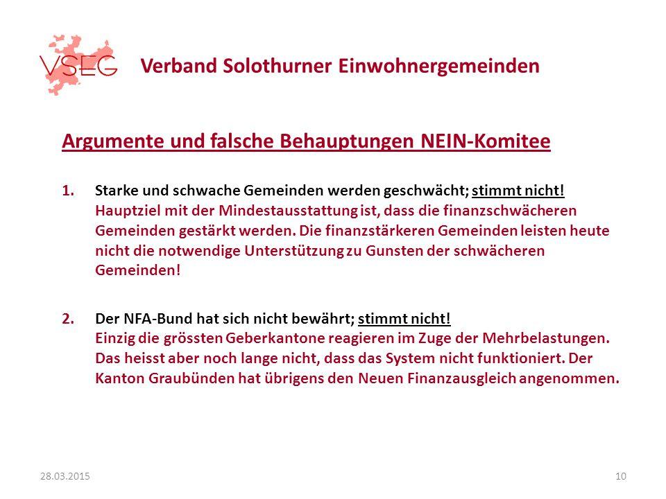 Verband Solothurner Einwohnergemeinden Argumente und falsche Behauptungen NEIN-Komitee 1.Starke und schwache Gemeinden werden geschwächt; stimmt nicht.
