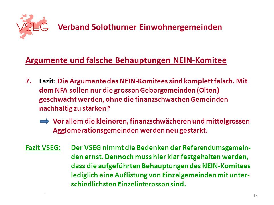 Verband Solothurner Einwohnergemeinden Argumente und falsche Behauptungen NEIN-Komitee 7.Fazit: Die Argumente des NEIN-Komitees sind komplett falsch.
