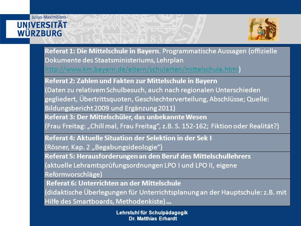Lehrstuhl für Schulpädagogik Dr. Matthias Erhardt Referat 1: Die Mittelschule in Bayern.