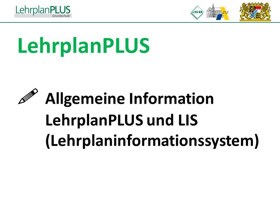 ^ LehrplanPLUS  Allgemeine Information LehrplanPLUS und LIS (Lehrplaninformationssystem)