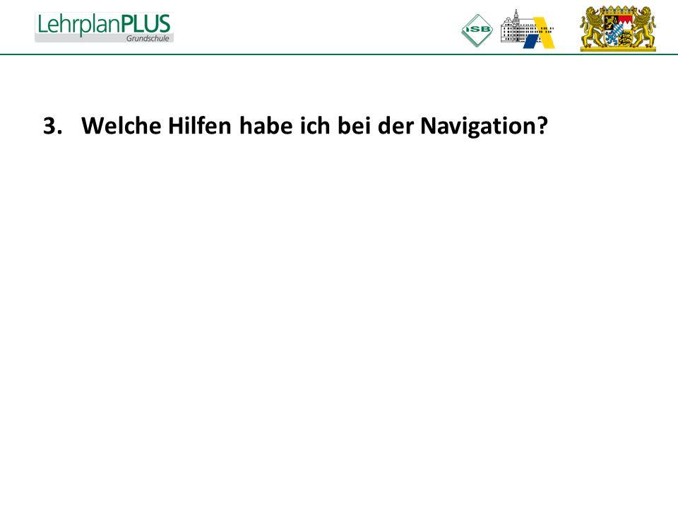 ^ 3.Welche Hilfen habe ich bei der Navigation?