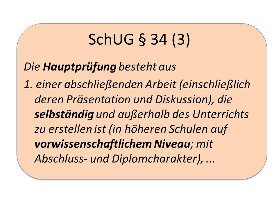 SchUG § 34 (3) Die Hauptprüfung besteht aus 1.