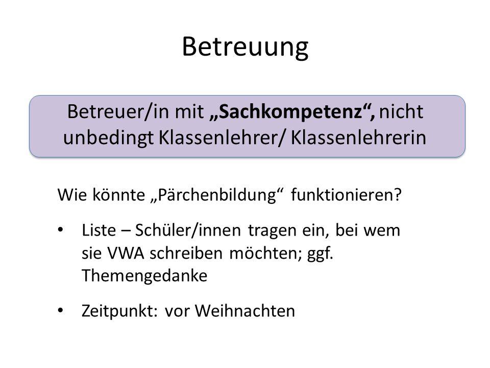 """Betreuung Betreuer/in mit """"Sachkompetenz , nicht unbedingt Klassenlehrer/ Klassenlehrerin Wie könnte """"Pärchenbildung funktionieren."""