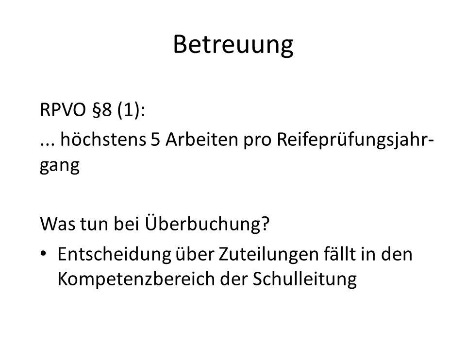 Betreuung RPVO §8 (1):...höchstens 5 Arbeiten pro Reifeprüfungsjahr- gang Was tun bei Überbuchung.