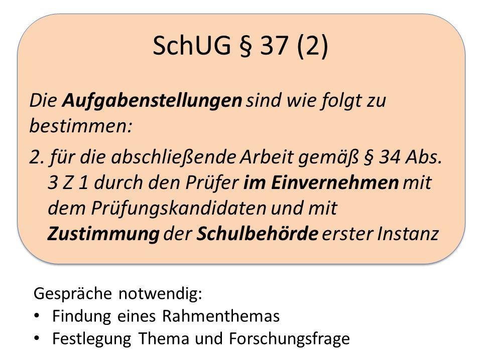 SchUG § 37 (2) Die Aufgabenstellungen sind wie folgt zu bestimmen: 2.