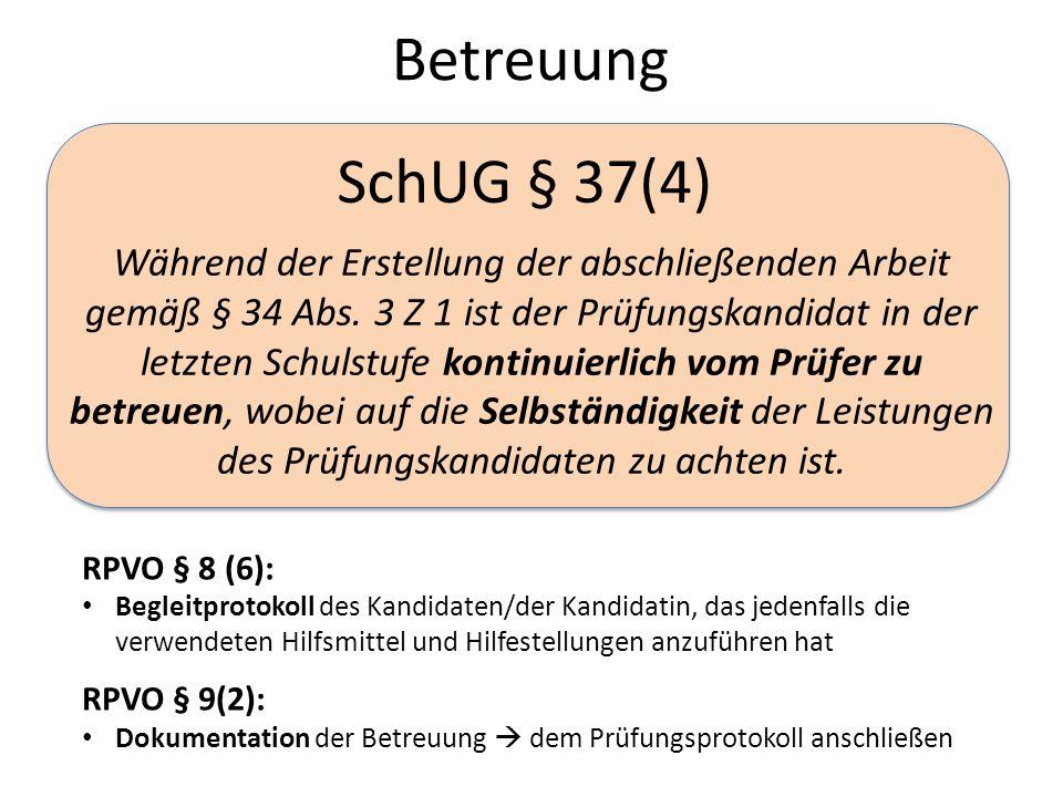 SchUG § 37(4) Während der Erstellung der abschließenden Arbeit gemäß § 34 Abs.