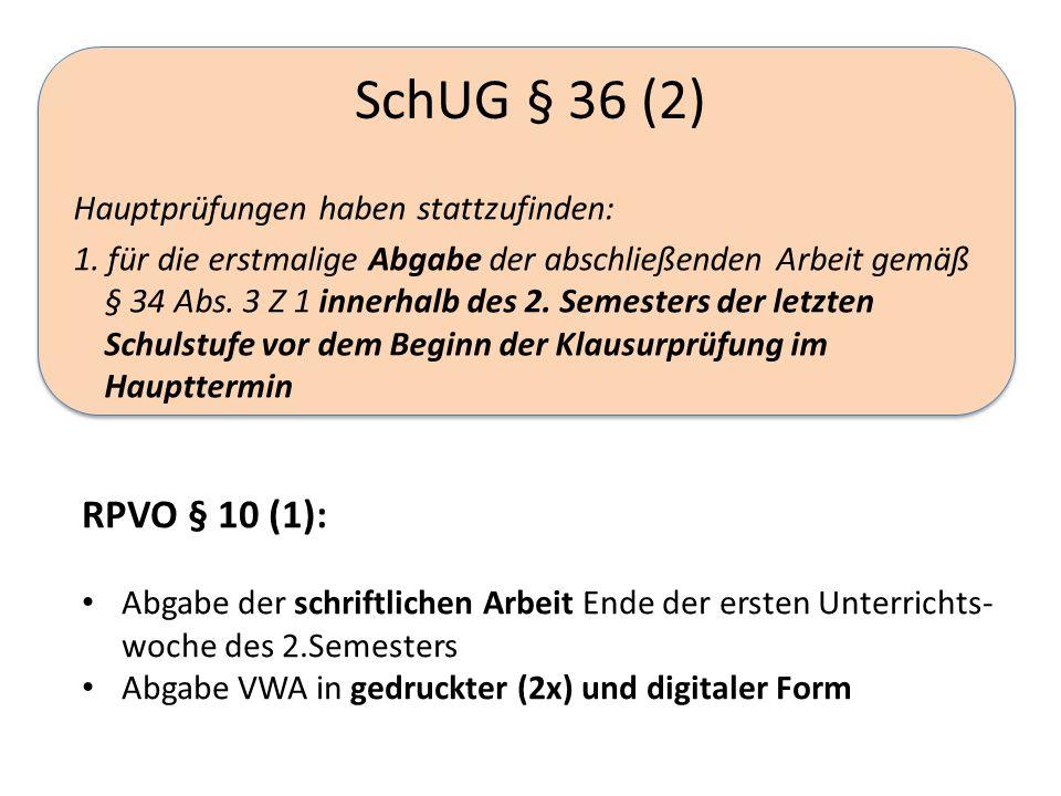 SchUG § 36 (2) Hauptprüfungen haben stattzufinden: 1.