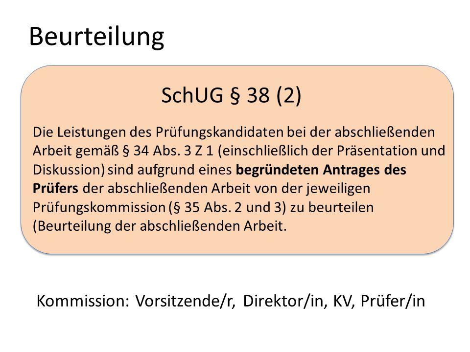 SchUG § 38 (2) Die Leistungen des Prüfungskandidaten bei der abschließenden Arbeit gemäß § 34 Abs.