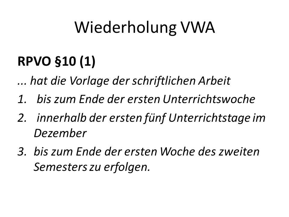 Wiederholung VWA RPVO §10 (1)...hat die Vorlage der schriftlichen Arbeit 1.
