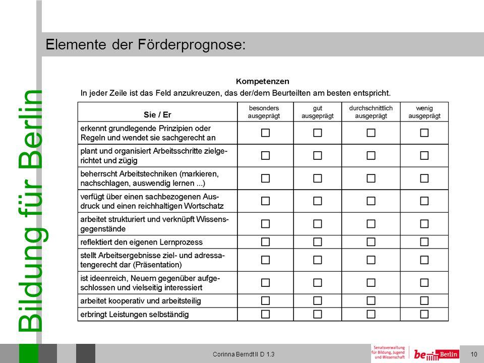 Bildung für Berlin Corinna Berndt II D 1.310 Elemente der Förderprognose: