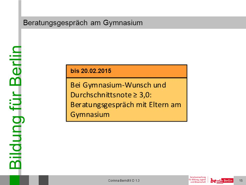 Bildung für Berlin Corinna Berndt II D 1.315 Beratungsgespräch am Gymnasium bis 20.02.2015