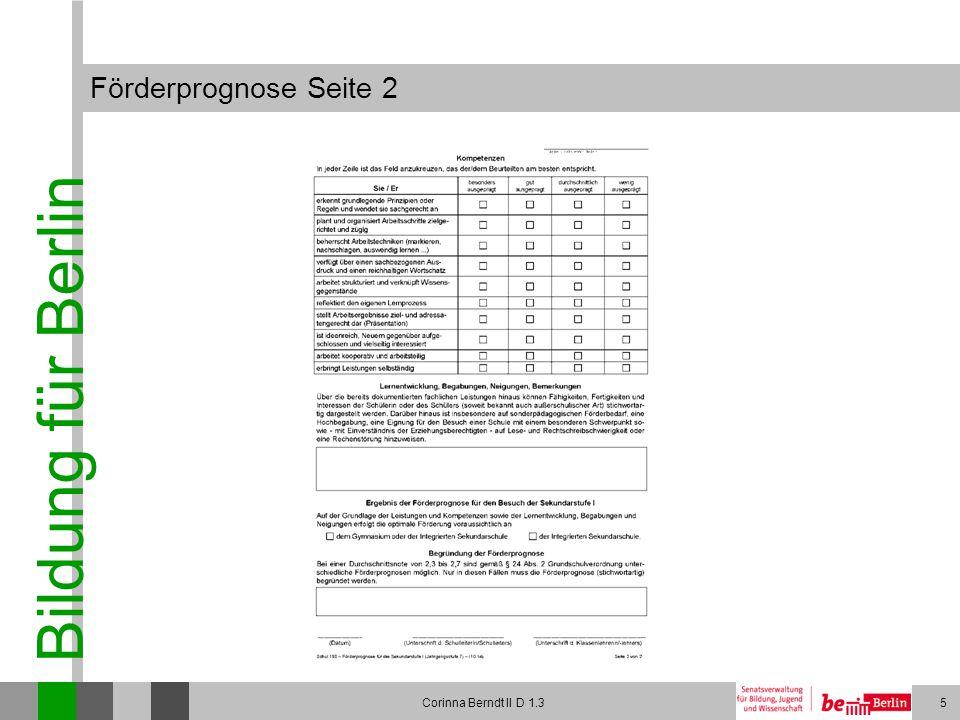 Bildung für Berlin Corinna Berndt II D 1.316 Anmeldung in der weiterführenden Schule 11.