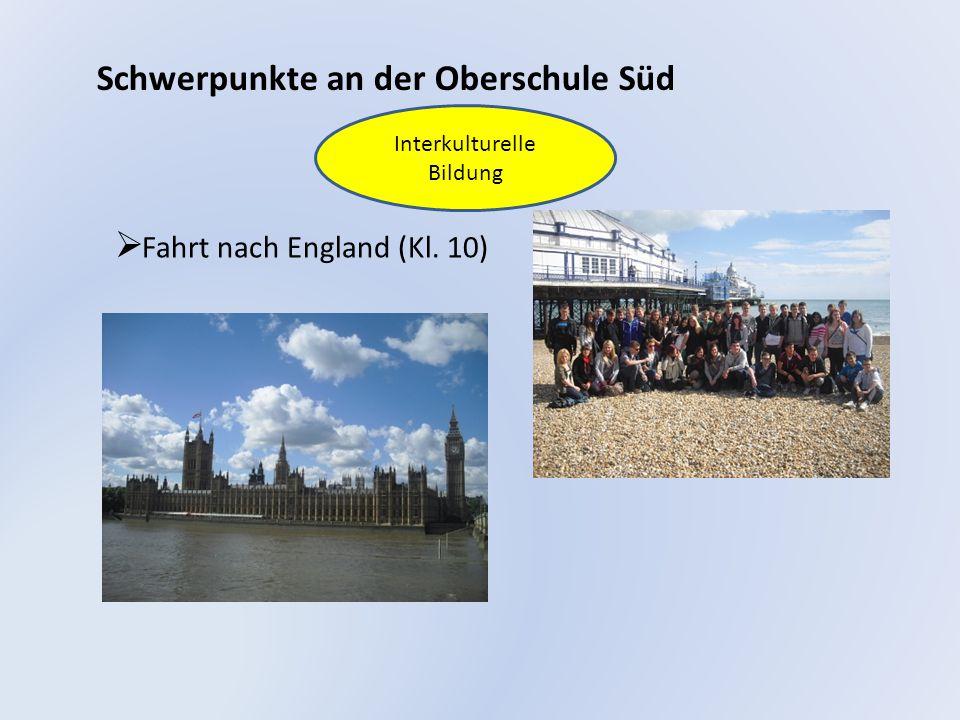 Schwerpunkte an der Oberschule Süd  Fahrt nach England (Kl. 10) Interkulturelle Bildung