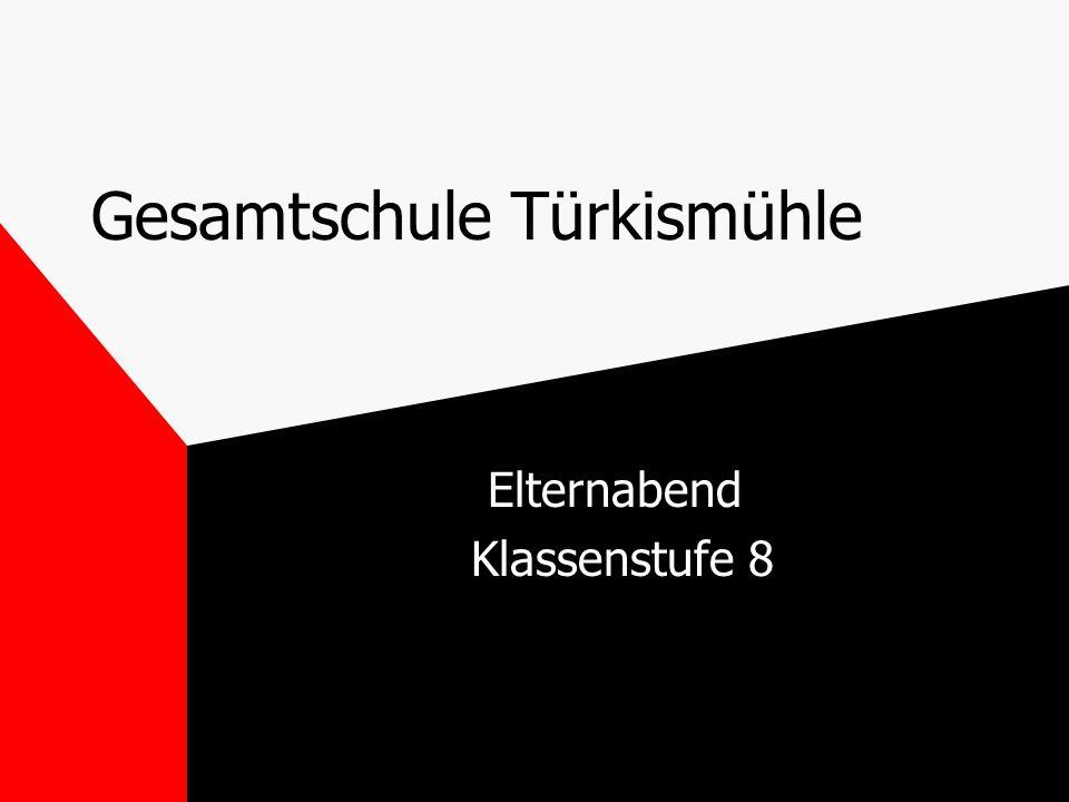 GeS Türkismühle, Klassenstufe 8 1) Information zum Betriebspraktikum 2) erste Informationen zu Abschluss- verfahren und Abschlussprüfungen in Klassenstufe 9 bzw.