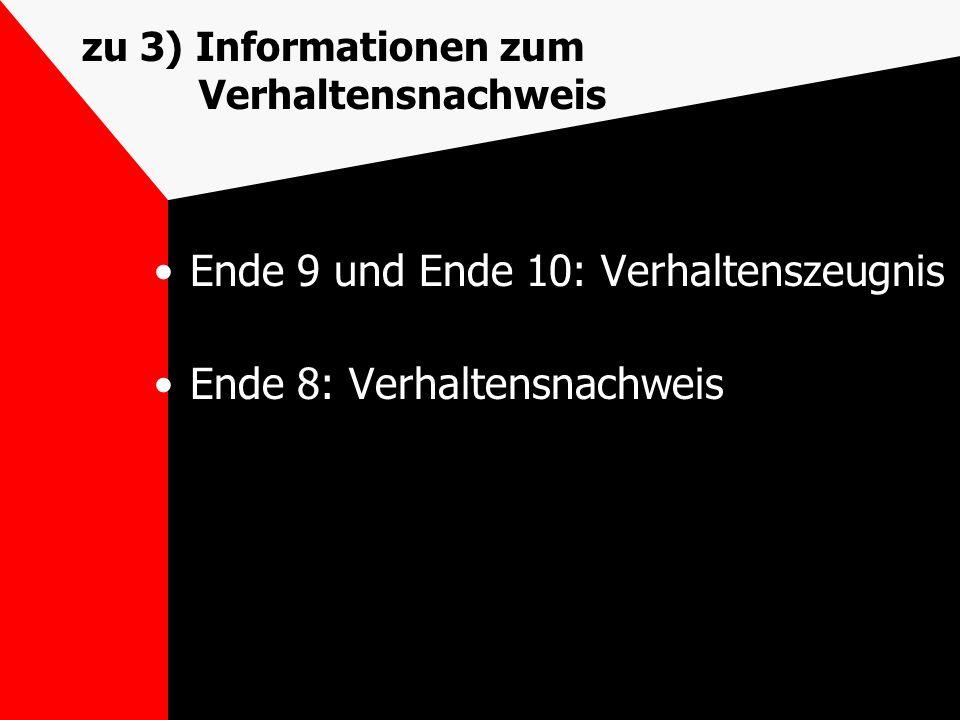zu 3) Informationen zum Verhaltensnachweis Ende 9 und Ende 10: Verhaltenszeugnis Ende 8: Verhaltensnachweis