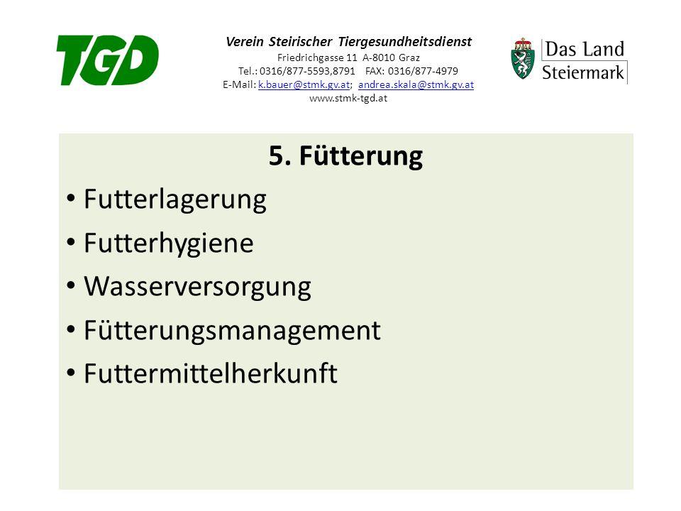 Verein Steirischer Tiergesundheitsdienst Friedrichgasse 11 A-8010 Graz Tel.: 0316/877-5593,8791 FAX: 0316/877-4979 E-Mail: k.bauer@stmk.gv.at; andrea.skala@stmk.gv.at www.stmk-tgd.atk.bauer@stmk.gv.atandrea.skala@stmk.gv.at 5.