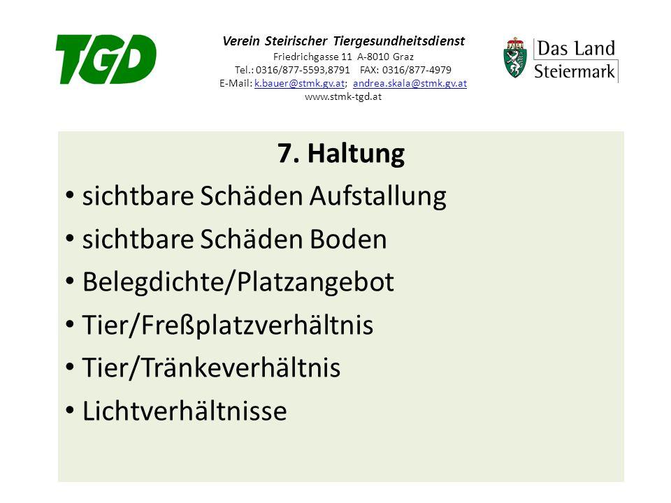 Verein Steirischer Tiergesundheitsdienst Friedrichgasse 11 A-8010 Graz Tel.: 0316/877-5593,8791 FAX: 0316/877-4979 E-Mail: k.bauer@stmk.gv.at; andrea.skala@stmk.gv.at www.stmk-tgd.atk.bauer@stmk.gv.atandrea.skala@stmk.gv.at 7.