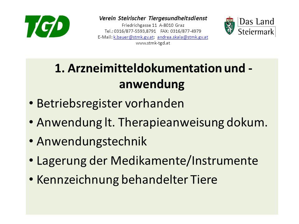 Verein Steirischer Tiergesundheitsdienst Friedrichgasse 11 A-8010 Graz Tel.: 0316/877-5593,8791 FAX: 0316/877-4979 E-Mail: k.bauer@stmk.gv.at; andrea.skala@stmk.gv.at www.stmk-tgd.atk.bauer@stmk.gv.atandrea.skala@stmk.gv.at 2.
