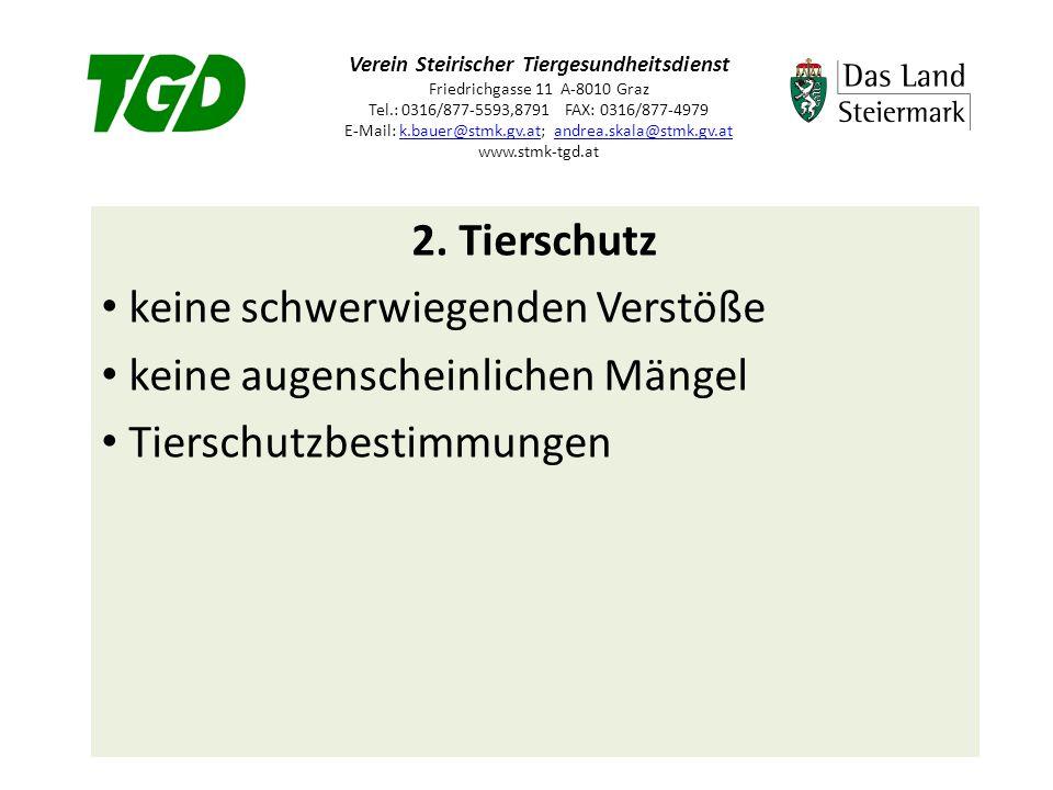 Verein Steirischer Tiergesundheitsdienst Friedrichgasse 11 A-8010 Graz Tel.: 0316/877-5593,8791 FAX: 0316/877-4979 E-Mail: k.bauer@stmk.gv.at; andrea.skala@stmk.gv.at www.stmk-tgd.atk.bauer@stmk.gv.atandrea.skala@stmk.gv.at 3.