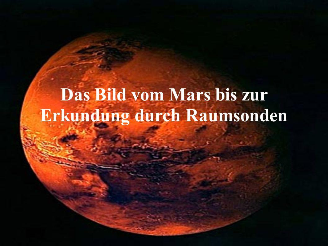 Das Bild vom Mars bis zur Erkundung durch Raumsonden