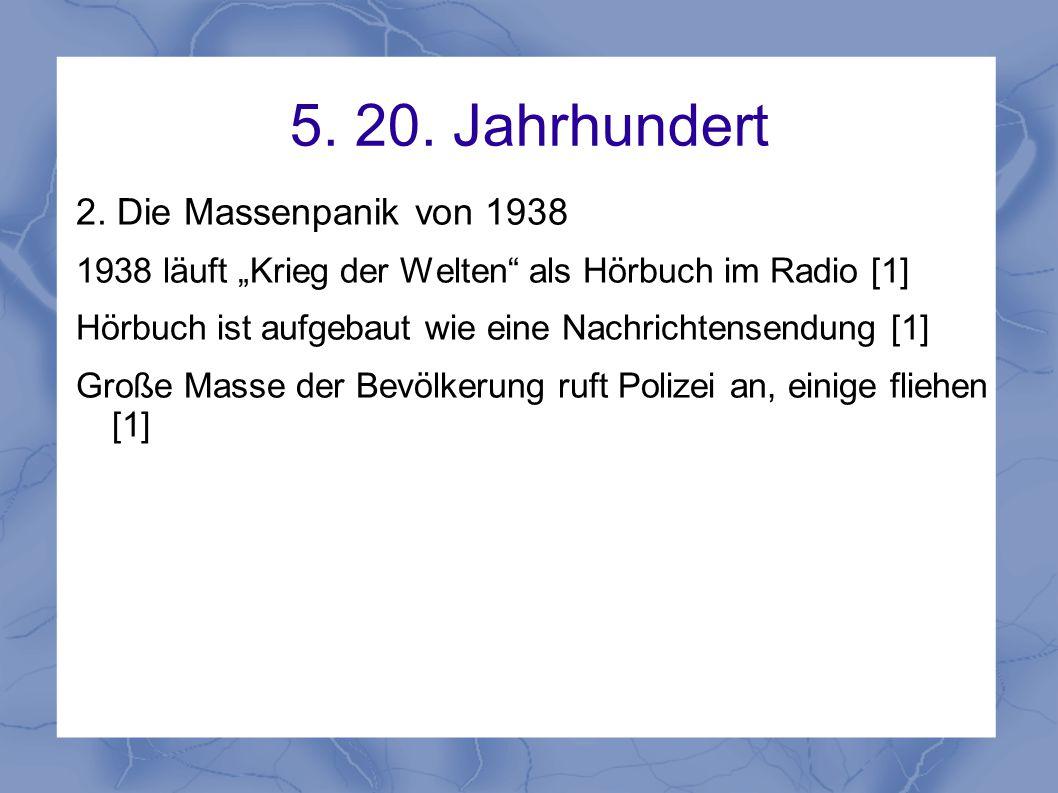 """5. 20. Jahrhundert 2. Die Massenpanik von 1938 1938 läuft """"Krieg der Welten"""" als Hörbuch im Radio [1] Hörbuch ist aufgebaut wie eine Nachrichtensendun"""