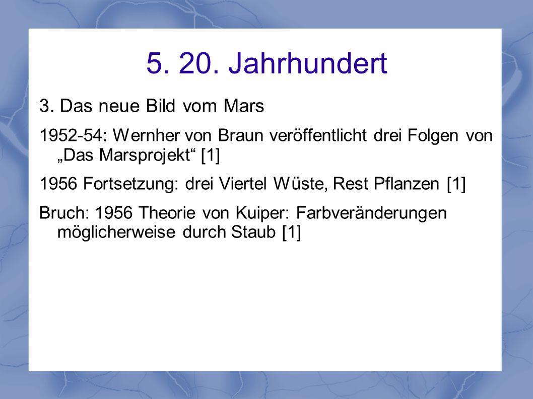 """5. 20. Jahrhundert 3. Das neue Bild vom Mars 1952-54: Wernher von Braun veröffentlicht drei Folgen von """"Das Marsprojekt"""" [1] 1956 Fortsetzung: drei Vi"""
