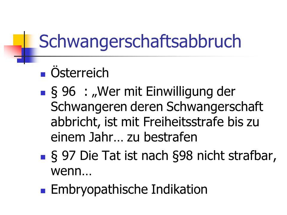"""Schwangerschaftsabbruch Österreich § 96 : """"Wer mit Einwilligung der Schwangeren deren Schwangerschaft abbricht, ist mit Freiheitsstrafe bis zu einem J"""