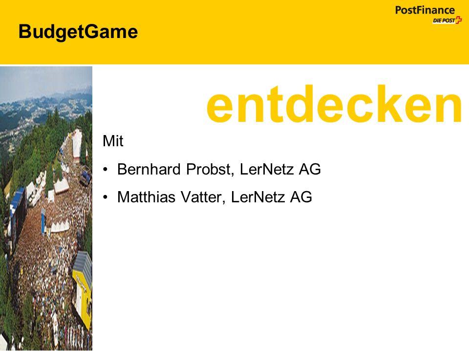 BudgetGame Mit Bernhard Probst, LerNetz AG Matthias Vatter, LerNetz AG entdecken