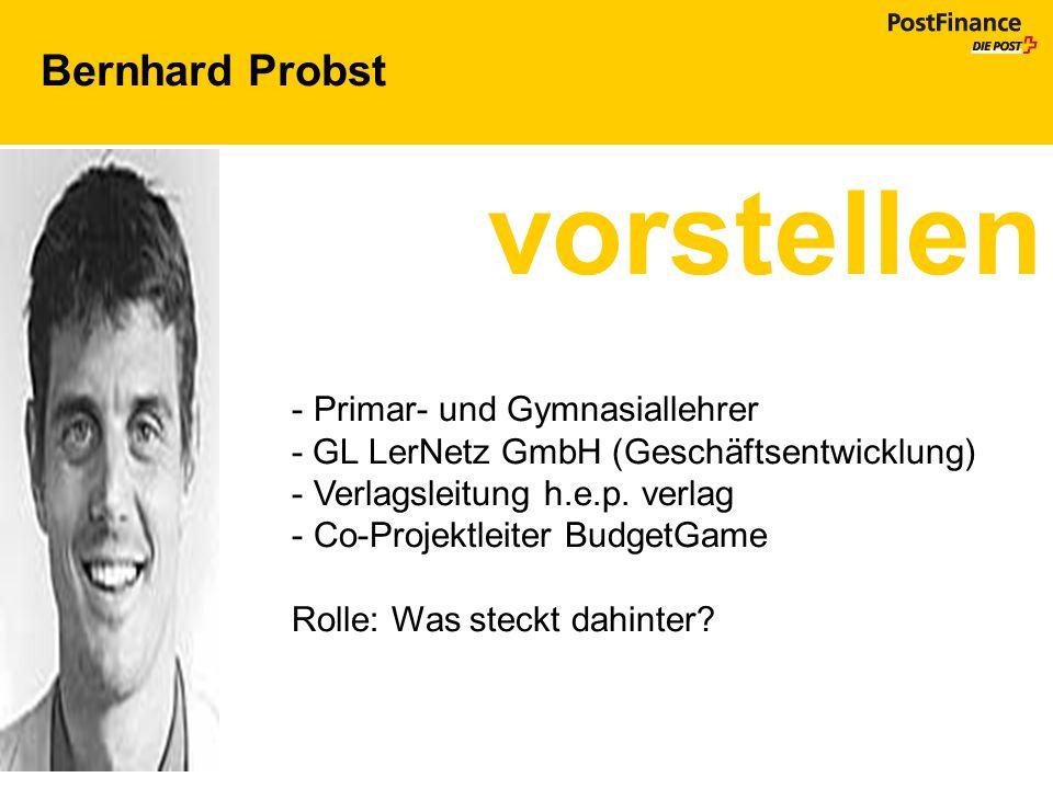 Bernhard Probst vorstellen - Primar- und Gymnasiallehrer - GL LerNetz GmbH (Geschäftsentwicklung) - Verlagsleitung h.e.p. verlag - Co-Projektleiter Bu