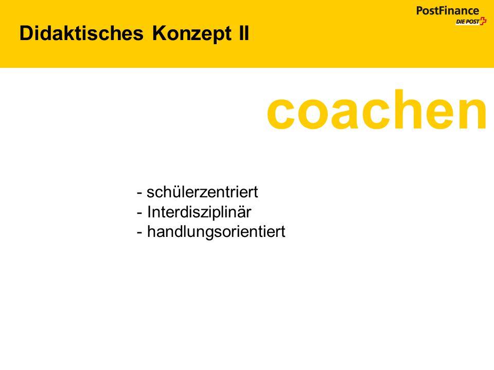 Didaktisches Konzept II coachen - schülerzentriert - Interdisziplinär - handlungsorientiert