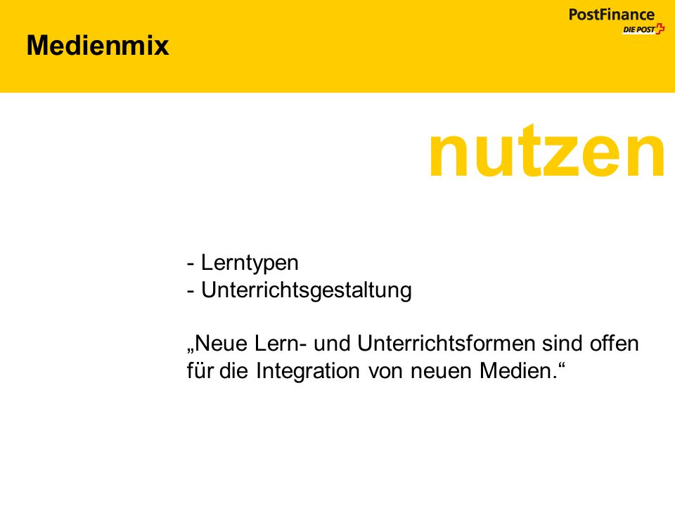 """Medienmix nutzen - Lerntypen - Unterrichtsgestaltung """"Neue Lern- und Unterrichtsformen sind offen für die Integration von neuen Medien."""""""