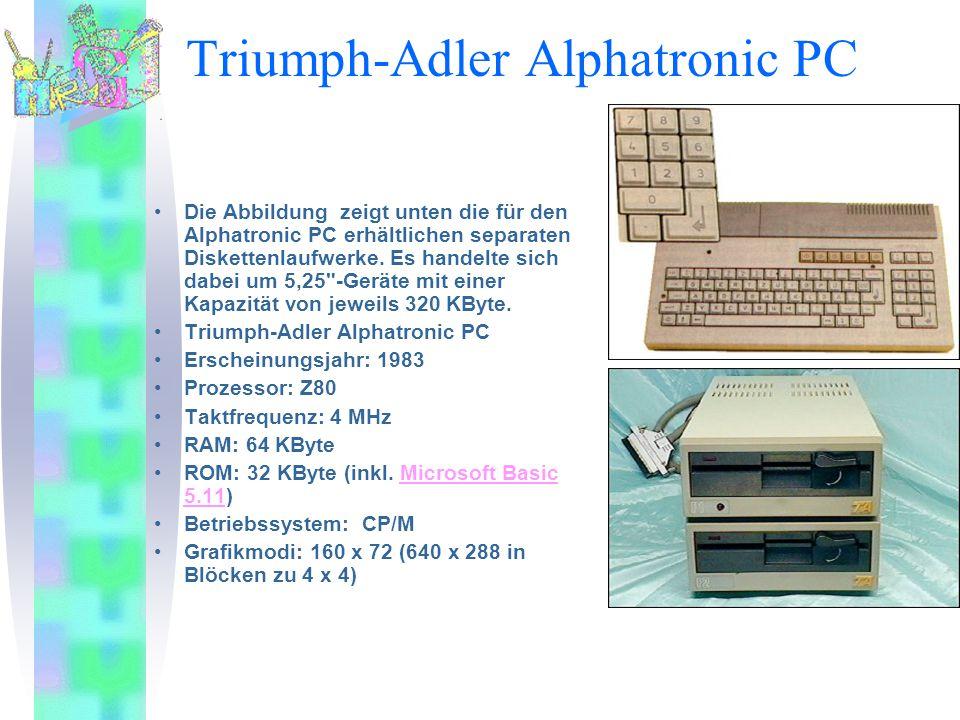 Triumph-Adler Alphatronic PC Die Abbildung zeigt unten die für den Alphatronic PC erhältlichen separaten Diskettenlaufwerke. Es handelte sich dabei um