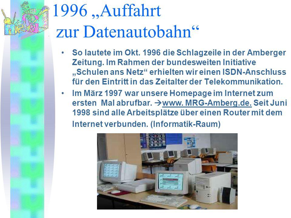 """1996 """"Auffahrt zur Datenautobahn"""" So lautete im Okt. 1996 die Schlagzeile in der Amberger Zeitung. Im Rahmen der bundesweiten Initiative """"Schulen ans"""