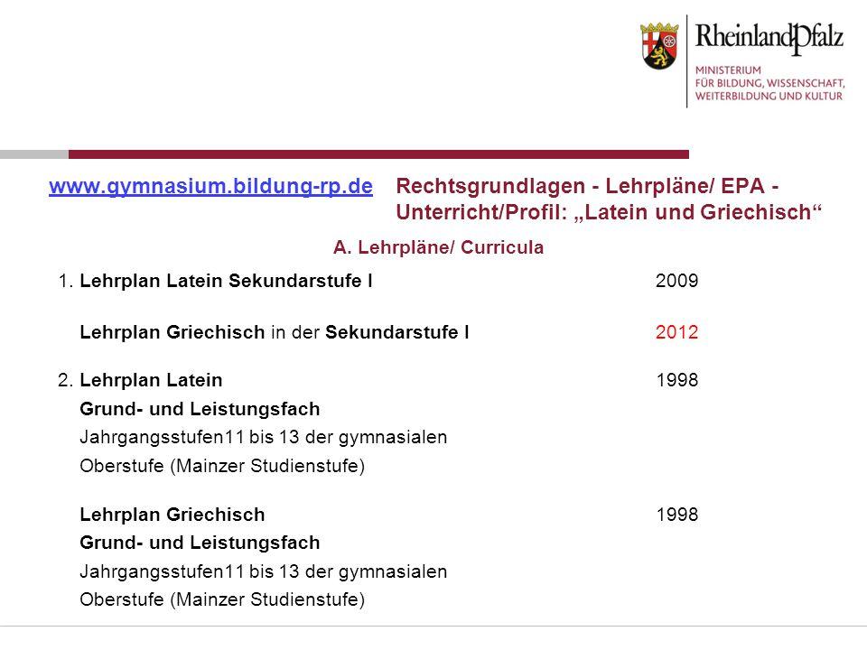 """www.gymnasium.bildung-rp.deRechtsgrundlagen - Lehrpläne/ EPA - Unterricht/Profil: """"Latein und Griechisch"""" 1. Lehrplan Latein Sekundarstufe I2009 Lehrp"""