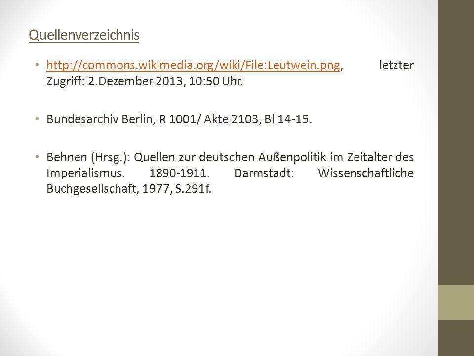 Quellenverzeichnis http://commons.wikimedia.org/wiki/File:Leutwein.png, letzter Zugriff: 2.Dezember 2013, 10:50 Uhr. http://commons.wikimedia.org/wiki