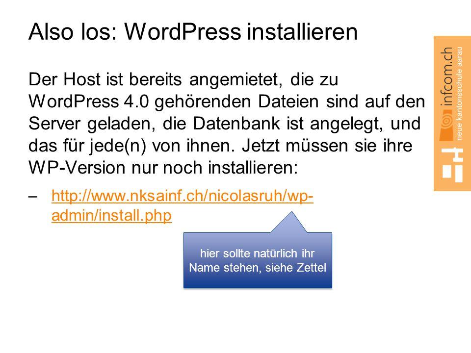 Also los: WordPress installieren Der Host ist bereits angemietet, die zu WordPress 4.0 gehörenden Dateien sind auf den Server geladen, die Datenbank ist angelegt, und das für jede(n) von ihnen.