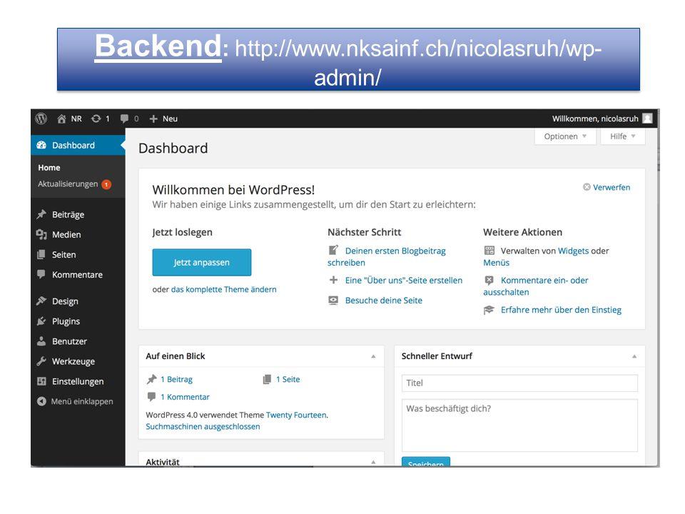 Backend : http://www.nksainf.ch/nicolasruh/wp- admin/