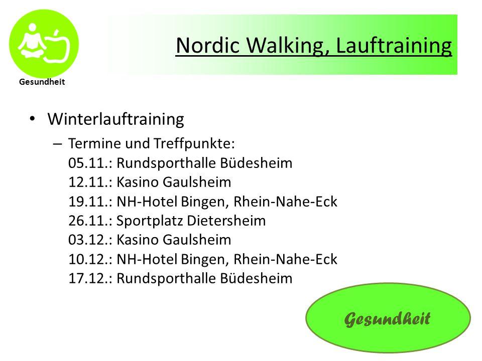 Nordic Walking, Lauftraining Winterlauftraining – Termine und Treffpunkte: 05.11.: Rundsporthalle Büdesheim 12.11.: Kasino Gaulsheim 19.11.: NH-Hotel Bingen, Rhein-Nahe-Eck 26.11.: Sportplatz Dietersheim 03.12.: Kasino Gaulsheim 10.12.: NH-Hotel Bingen, Rhein-Nahe-Eck 17.12.: Rundsporthalle Büdesheim Gesundheit