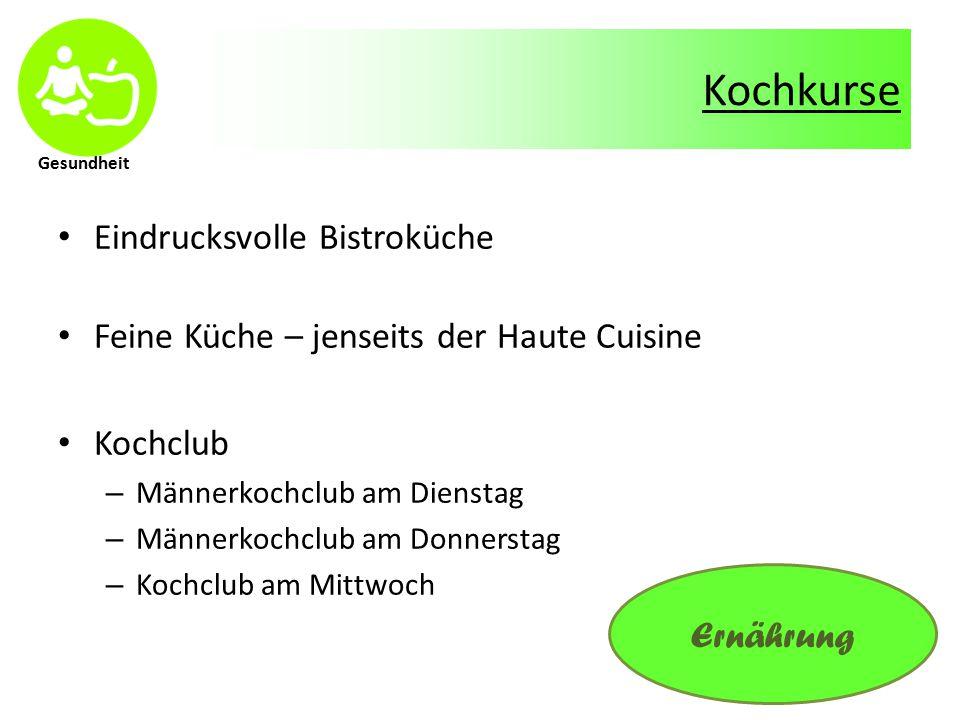 Kochkurse Eindrucksvolle Bistroküche Feine Küche – jenseits der Haute Cuisine Kochclub – Männerkochclub am Dienstag – Männerkochclub am Donnerstag – Kochclub am Mittwoch Ernährung