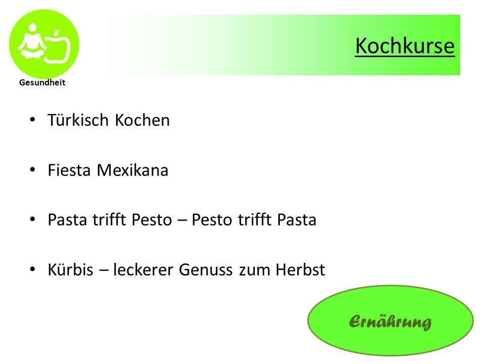 Gesundheit Kochkurse Türkisch Kochen Fiesta Mexikana Pasta trifft Pesto – Pesto trifft Pasta Kürbis – leckerer Genuss zum Herbst Ernährung