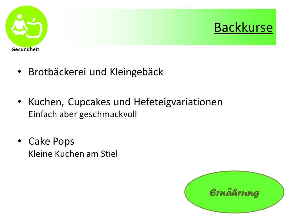 Gesundheit Backkurse Brotbäckerei und Kleingebäck Kuchen, Cupcakes und Hefeteigvariationen Einfach aber geschmackvoll Cake Pops Kleine Kuchen am Stiel Ernährung