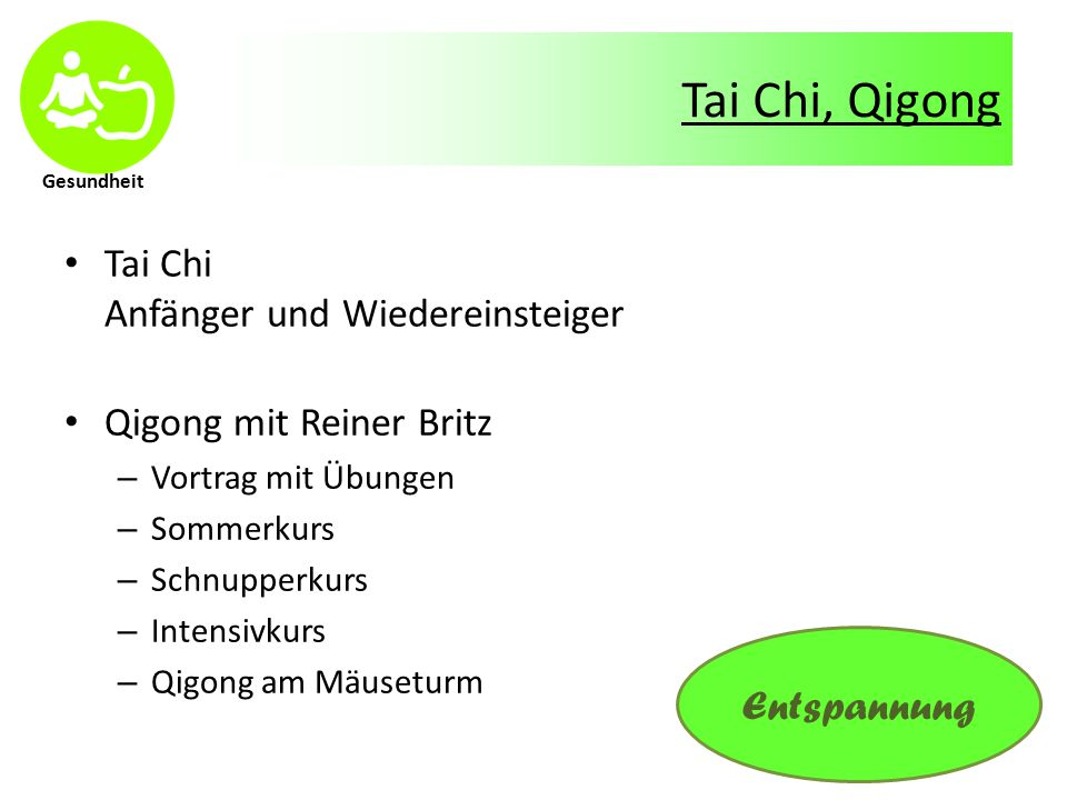 Gesundheit Tai Chi, Qigong Tai Chi Anfänger und Wiedereinsteiger Qigong mit Reiner Britz – Vortrag mit Übungen – Sommerkurs – Schnupperkurs – Intensivkurs – Qigong am Mäuseturm Entspannung